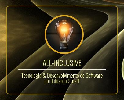 All-Inclusive: tecnologia e desenvolvimento de software, por Eduardo Stuart